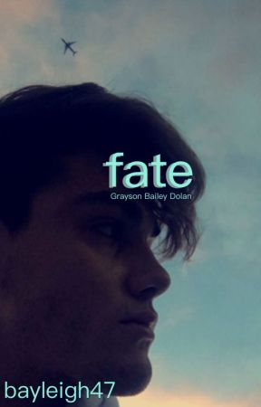 Fate// A Grayson Dolan Fanfiction by bayleigh47