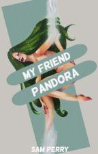 My Friend Pandora by Samperry82
