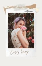 easy loving [danielle campbell] by cxitlinxnne