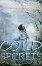 Cold Secrets  by MeganRademakers