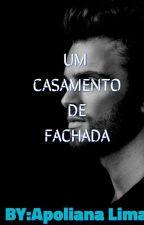 UM CASAMENTO DE FAXADA by ApolianadeLima