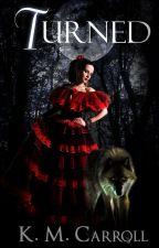Turned: A werewolf love story by kessiecarroll