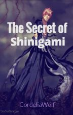 The Secret of Shinigami (Ichigo Kurosaki X Reader) [ON HOLD] by CordeliaWolf