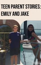 Teen Parent Stories: Emily and Jake by teenmom2