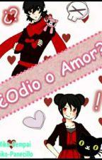 ¿Odio o Amor?  by Miko-Panecillo