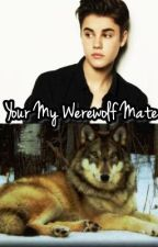 Your my werewolf/ mate (bieber love story) by SwagDoll