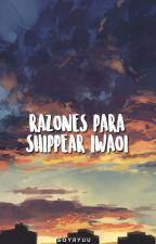 razones para shippear iwaoi by llantoshorrorosos