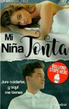 Mi Niña Tonta (Editada) by Rebeca_Hdz