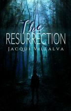 The Resurrection #PNovel by Jacqui-Villalva