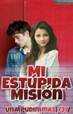 Mi Estúpida Misión by Una_Pudin_mas_737