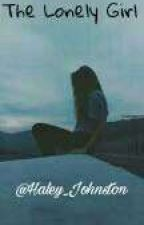 The Lonely Girl ( Daniel Seavey Fanfic) by Halesthebest