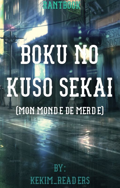 Boku No Kuso Sekai by Kekim_Readers