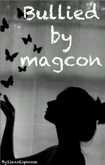 Bullied by magcon (Book 1)