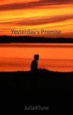 Yesterday's Promise by Julia4Tune
