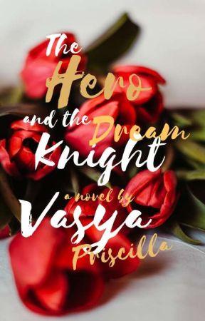 The Hero And The Dream Knight (Hiro X Author!)  #Wattys2016  by Vasyaprissy05
