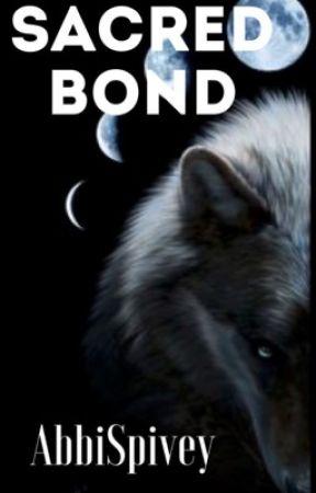 Sacred Bond | #Wattys2016 by AbbiSpivey