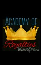 Academy Of Royalties by TheQueenOfDreams
