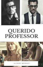 Querido Professor (LIVRO 1COMPLETO) by AlinneMPaiva