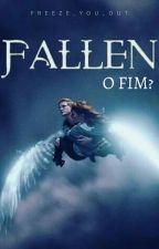 FALLEN - O Fim...? by Freeze_you_out