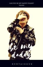 Let Me Call You Daddy |VHOPE| by TheOfficialTaeSlut-