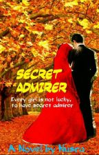Secret Admirer(completed) by being_muslimah13