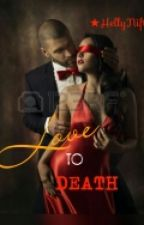 Love To Death <#wattys2017> by HellyNifty