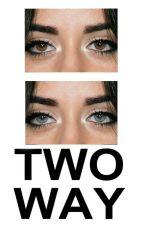 Two way. (Camila Cabello y tú) G!P by Lanz_Pallaviccini