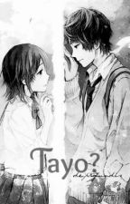 Tayo? (One Shot -- ʿ₯ʾ) by de_profundis