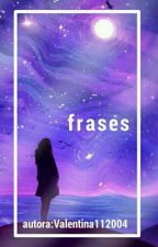 ☞ FRASES ☜ by valentina112004