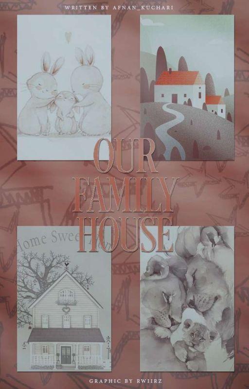 Our Family House ♡  by xanna_bananax