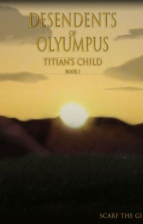 The Descendants of Olympus: Titian's Child by Scarf_the_Girl