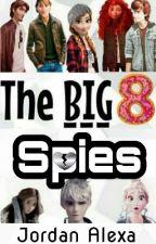 The Big 8 Spies  by JordanAlexa