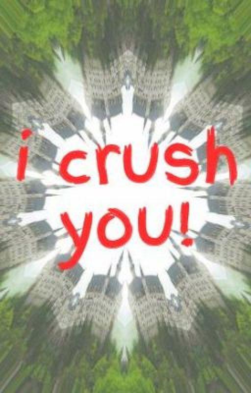 i crush you! by Gaileeey