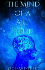 The Mind of an Art Thief by Stop-Art-Theft