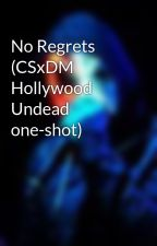 No Regrets (CSxDM Hollywood Undead one-shot) by Undeadidiot
