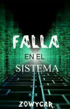 Falla En El Sistema [Pausada] by zowycar