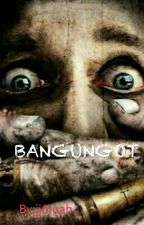 BANGUNGOT (The Revenge ) by jjmuah