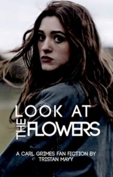 Look At The Flowers{Carl Grimes}