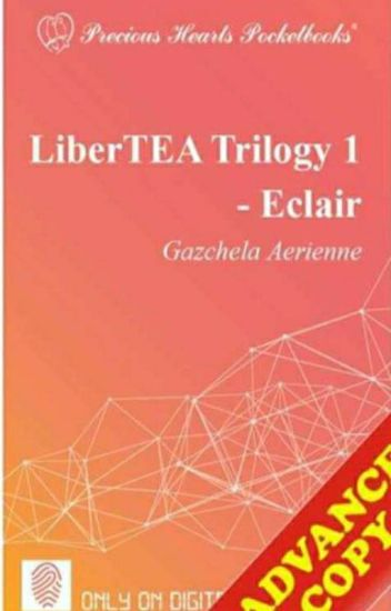 LiberTEA Book1: Èclair (Completed- To Be Publish)