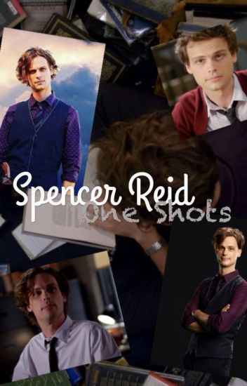 Spencer Reid: One Shots (and Imagines)