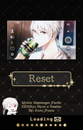 Reset - Mystic Messenger Fanfic [Zen x Reader] by Kuro_Yume
