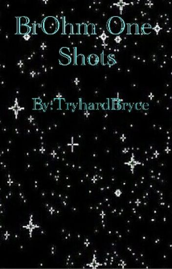BrOhm One-Shots