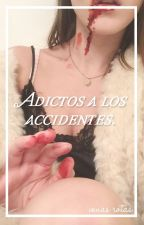 Adictos a los accidentes. by chileanslut