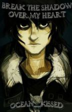 Break The Shadow Over My Heart (Nico di Angelo xReader) | Completed by dragonfreek