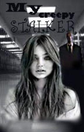 My Creepy Stalker by bridge16