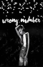 Wrong Number ❀ j.b + z.c  by zendaddys