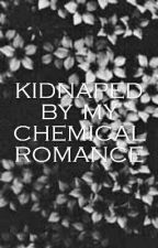Kidnapped by My Chemical Romance (Discontinued) by Addicted_to_the_wind