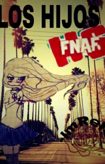 Los hijos de #FNAFHS