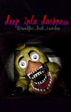 Deep into Darkness (an Aphmau FNAF story character insert) by Wolfie_Kat_Combo