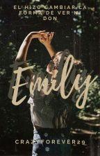 Emily [COMPLETA]  #WOI2017 by CrazyForever29